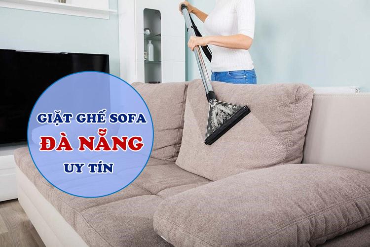 Giặt ghế sofa Đà Nẵng ở đâu uy tín, chất lượng?